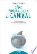 Cómo poner a dieta al caníbal