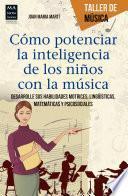 Cómo potenciar la inteligencia de los niños con la música