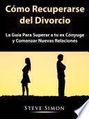 Cómo Recuperarse del Divorcio