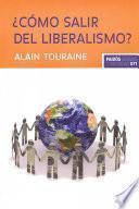 ¿Cómo salir del liberalismo?
