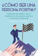 ¿Cómo ser una persona positiva?