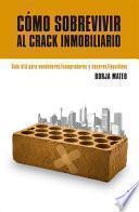 Cómo sobrevivir al crack inmobiliario