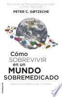 Cómo sobrevivir en un mundo sobremedicado