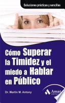 CÓMO SUPERAR LA TIMIDEZ Y EL MIEDO A HABLAR EN PÚBLICO.
