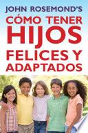 Cómo Tener Hijos Felices y Adaptados
