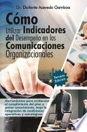 Cómo Utilizar Indicadores en las Comunicaciones Organizacionales