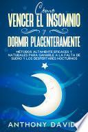 Cómo Vencer el Insomnio y Dormir Placenteramente