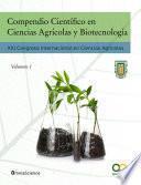 Compendio Científico en Ciencias Agrícolas y Biotecnología (Vol 1)