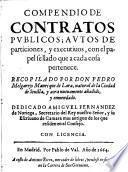 Compendio de contratos publicos; autos de particiones, y executiuos, con el papel sellado que a cada cosa pertenece
