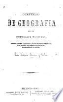 Compendio de geografia de la Republica Mexicana, etc