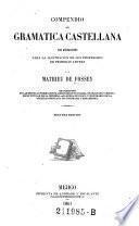 Compendio de gramatica castellana con anotaciones para la ilustracion de los profesores de primeras letras. ... 2. ed