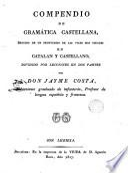 Compendio de gramática castellana, seguido de un prontuario de las voces más usuales en catalán y castellano, dividido por lecciones en dos partes