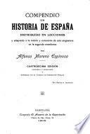 Compendio de historia de España, distribuído en lecciones y adaptado á la índole y extensión de esta asignatura en la segunda enseñanza