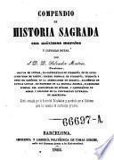 Compendio de historia sagrada con maximas morales a copiosas notas