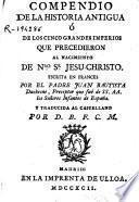 Compendio de la historia antigua o de los cinco grandes imperios que precedieron al nacimiento de N\bro. Sr. Jesuchristo