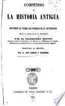 Compendio de la historia antigua; ó, Historia de todos los pueblos de la antigüedad ...