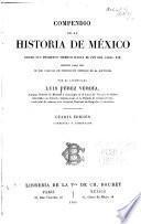Compendio de la historia de México desde sus primeros tiempos hasta el fin del siglo XIX