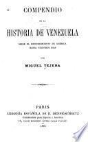 Compendio de la historia de Venezuela desde el descubrimiento de América hasta nuestros días