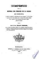 Compendio de la historia del derecho de la iglesia en España en órden a su libertad é independencia del poder temporal