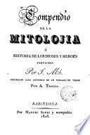 Compendio de la mitolojia, ó, Historia de los dioses y heroes fabulosos