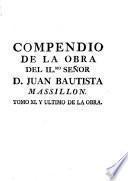 Compendio de la obra del Ilmo. señor don Juan Bautista Massillon ...