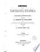 Compendio de la taquigrafía española, ó, Arte de escribir tan velozmente como se habla