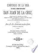 Compendio de la vida del estótico y sublime Doctor místico San Juan de la Cruz ..