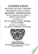 Compendio de la vida... del Hermano Alonso Rodriguez de la Compañía de Jesús