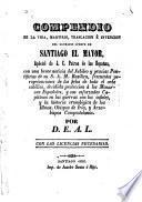 Compendio de la vida, martirio, traslacion é invencion del glorioso cuerpo de Santiago el Mayor