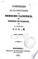 Compendio de las instituciones del derecho canonico de Domingo Cavalario