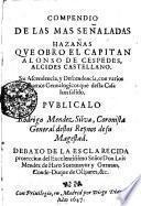 Compendio De Las Mas Señaladas Hazañas que obro el Capitan Alonso de Cespedes, Alcides Castellano. Su Ascendencia, y Descendencia, con varios Ramos Genealogicos que desta casa han salido