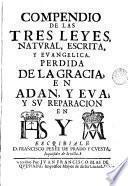 Compendio de las tres leyes, natvral, escrita y evangélica