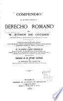 Compendio de lecciones escritas de derecho romano