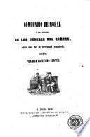 Compendio de moral, ó, Catecismo de los deberes del hombre