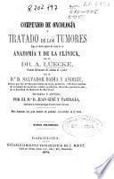 Compendio de oncología o Tratado de los tumores bajo el doble punto de vista de la anatomía y de la clínica