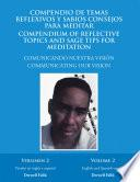 Compendio De Temas Reflexivos Y Sabios Consejos Para Meditar. Compendium of Reflective Topics and Sage Tips for Meditation