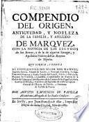 Compendio del origen, antiguedad, y nobleza de la familia, y apellido de Marquez