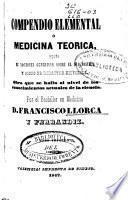 Compendio elemental de medicina teórica, seguido de nociones generales sobre el diagnóstico y modo de redactar historias