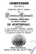 Compendio historial, o relación breve y verídica del Portentoso Santuario y Cámara Angelical de Nuestra Señora de Monserrat