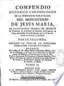 Compendio historico chronologico de la fundacion maravillosa del monasterio de Jesus-Maria de Capuchinas minimas...de Granada... , y vidas...