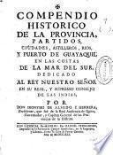 Compendio histórico de la provincia, partidos, ciudades, astilleros, ríos y puerto de Guayaquil ...