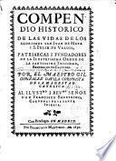 Compendio histórico de las vidas de los gloriosos San Juan de Mata y San Félix de Valois ...fundadores de la ilustrísima Orden de la Ssma. Trinidad Redención de Cautivos