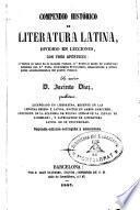 Compendio histórico de Literatua latina dividido en lecciones con tres apéndices...