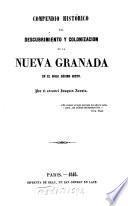 Compendio histórico del descubrimiento y colonización de la Nueva Granada en el siglo décimo sexto