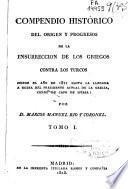 Compendio histórico del origen y progresos de la insurrección de los griegos contra los turcos