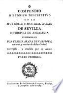 Compendio histórico descriptivo de la muy noble y muy leal ciudad de Sevilla metrópoli de Andalucía