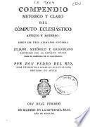 Compendio metódico y claro del cómputo eclesiástico antiguo y moderno