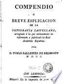Compendio ó Breve esplicacion de la ortografía castellana