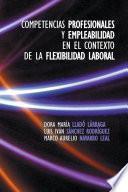 Competencias profesionales y empleabilidad en el contexto de la flexibilidad laboral