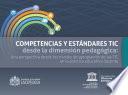 Competencias y estándares TIC desde la dimensión pedagógica: Una perspectiva desde los niveles de apropiación de las TIC en la práctica educativa docente